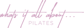 Whats it all about – Pilates